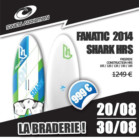 Braderie Jour 3 : Fanatic Shark HRS 2014
