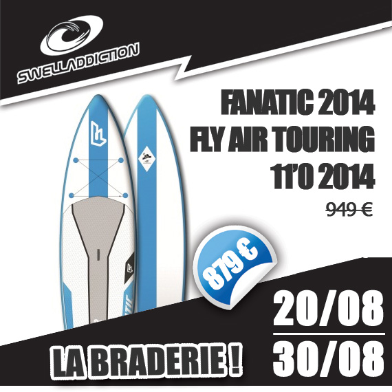 Braderie Jour 6 : Fanatic Fly Air Touring 11'0 2014