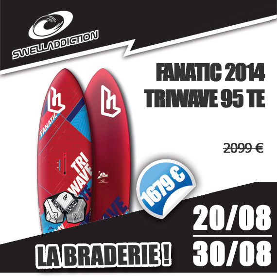 Braderie Jour 6 : Fanatic Triwave 95 2014