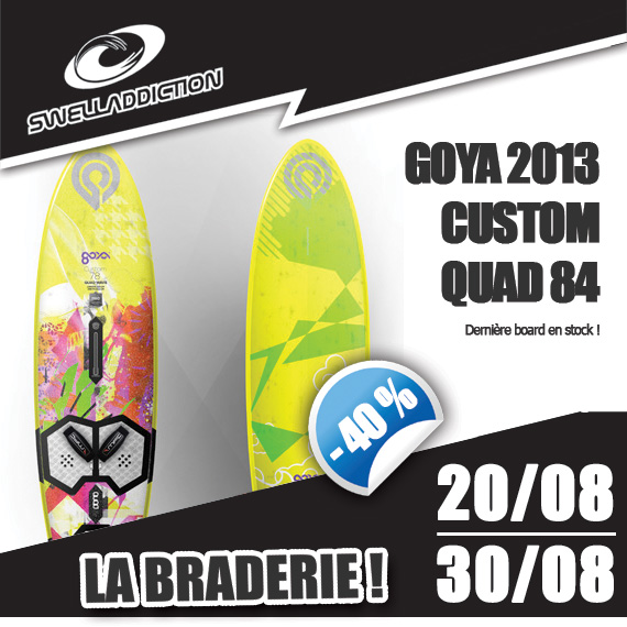 Braderie Jour 10 : Goya Custom Quad 84 2013